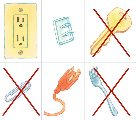Outlet safety do not put key paper clip or fork in an electrical outlet.